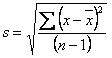 s equals the square root of the quotient of the sum of the squared differences of x minus the mean of x divided by the difference of n minus 1